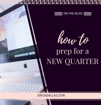 HOW TO PREP FOR A NEW QUARTER