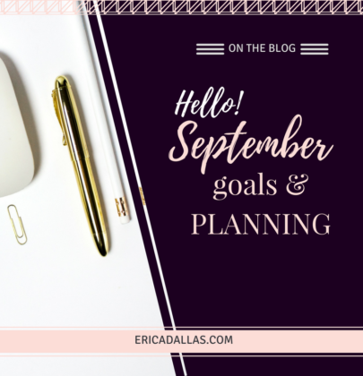 HELLO SEPTEMBER 2017: GOALS AND PLANNING